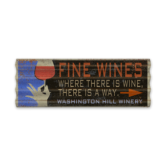 Where There is Wine Corrugated Sign