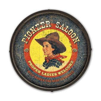 Cowgirl Pioneer Saloon - Barrel End Wooden Sign