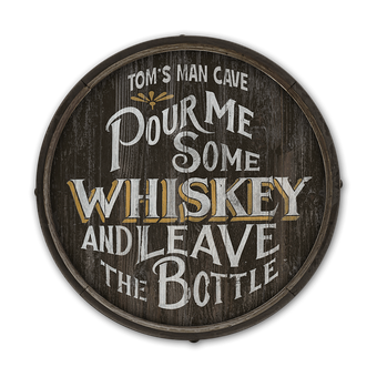 Pour Me Some Whiskey - Barrel End Wooden Sign
