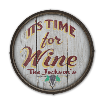 It's Time for Wine - Barrel End Wooden Sign