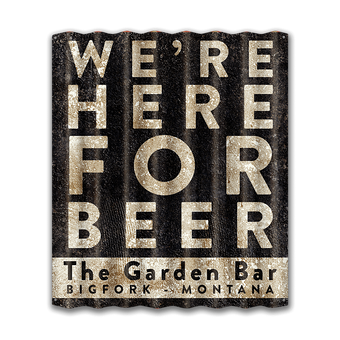 We're Here For Beer - Corrugated Metal Sign