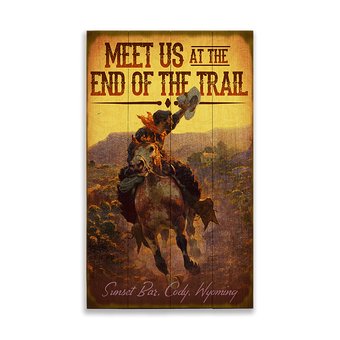 Meet Us at the End Of The Trail Sign
