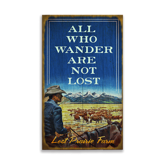 All Who Wander Are Not Lost Sign