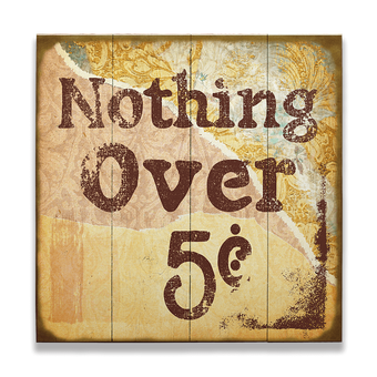 Nothing Over 5 Cents Vintage Sign