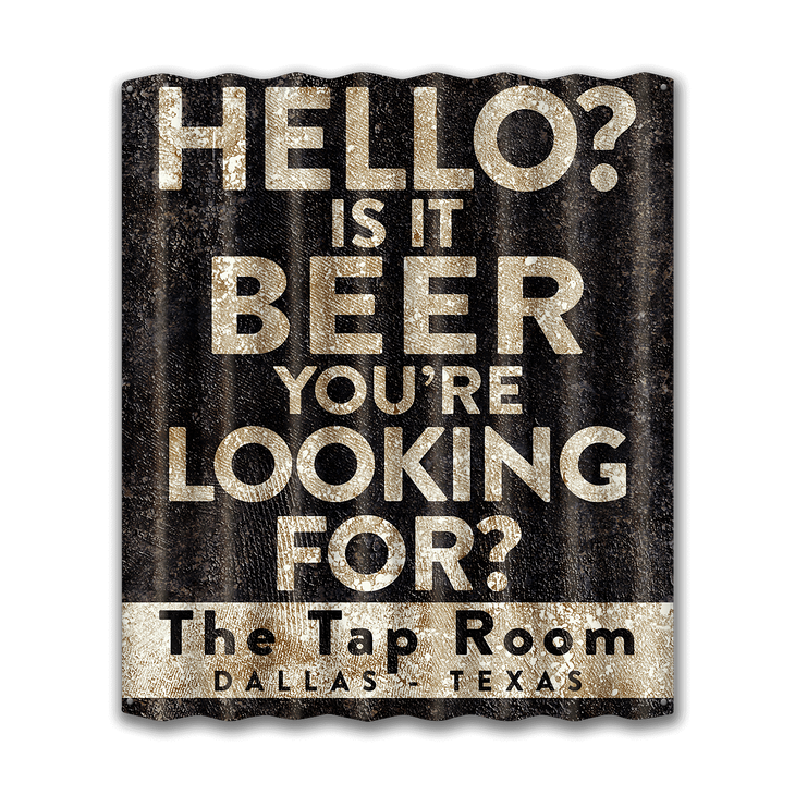 Hello Is It Beer Corrugated Metal Sign Old Wood Signs